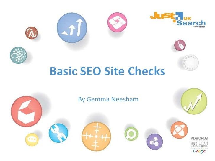 Basic SEO Site Checks<br />By Gemma Neesham<br />