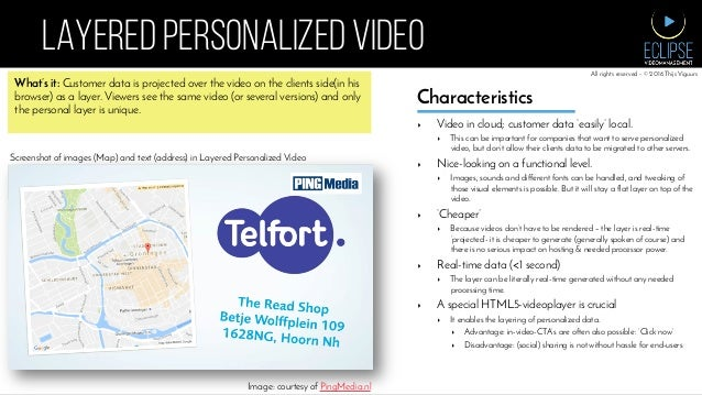 LAYERED PERSONALIZED VIDEO ▸ Video in cloud; customer data 'easily' local. ▸ This can be important for companies that wa...