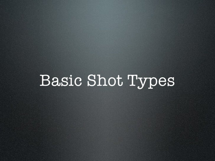 Basic Shot Types
