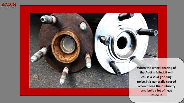 Basic Signs of Failed Front & Rear Wheel Bearings in Audi
