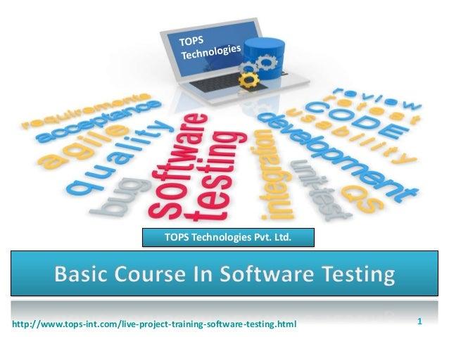 TOPS Technologies Pvt. Ltd.  http://www.tops-int.com/live-project-training-software-testing.html  1