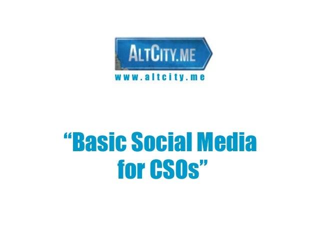 "www.altcity.me""Basic Social Media     for CSOs"""