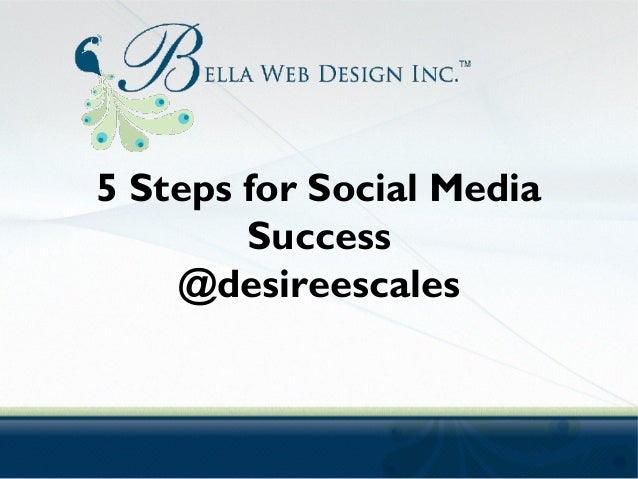 5 Steps for Social Media Success @desireescales