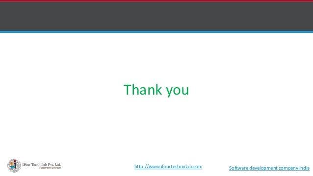 Thank you Software development company indiahttp://www.ifourtechnolab.com