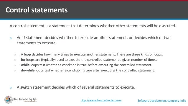 A control statement is a statement that determines whether other statements will be executed. o An if statement decides wh...