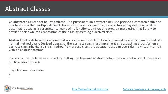 An abstract class cannot be instantiated. The purpose of an abstract class is to provide a common definition of a base cla...