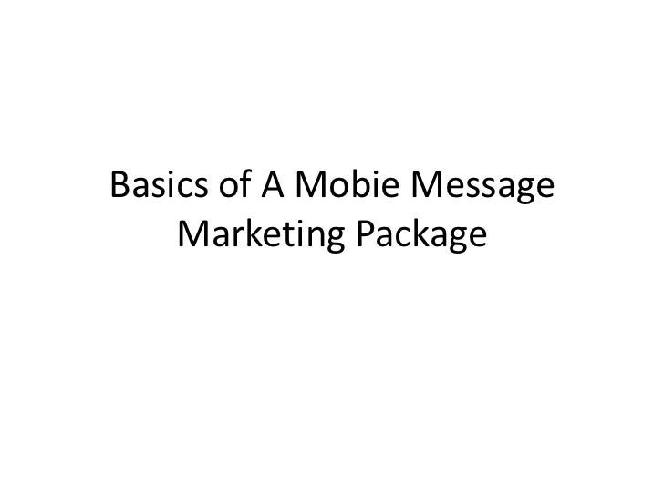 Basics of A Mobie Message Marketing Package<br />