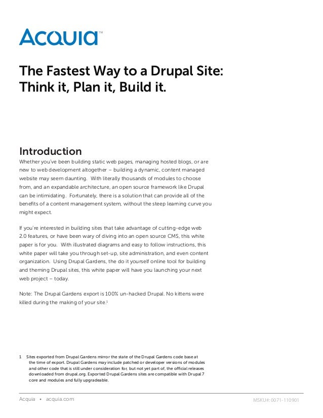 The Fastest Way to a Drupal Site:Think it, Plan it, Build it.IntroductionWhether you've been building static web pages, ma...
