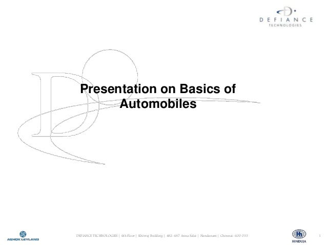 Presentation on Basics of        AutomobilesDEFIANCE TECHNOLOGIES | 6th Floor | Khivraj Building | 482-487 Anna Salai | Na...