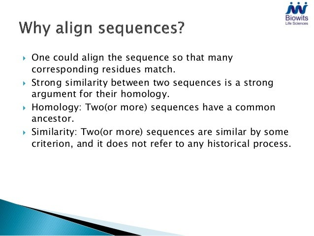    To find the relatedness of the proteins or gene, if they    have a common ancestor or not.   Mutation in the sequence...