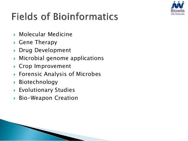    Molecular Medicine   Gene Therapy   Drug Development   Microbial genome applications   Crop Improvement   Forensi...