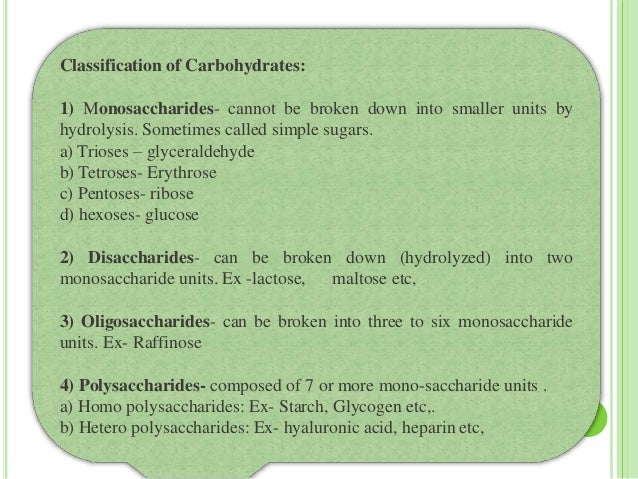 What are carbohydrates broken down into?