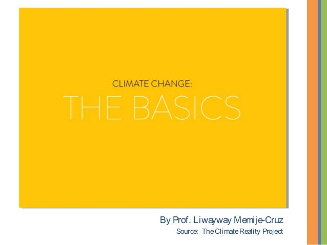 By Prof. Liwayway Memije-Cruz Source: TheClimateReality Project