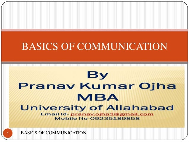 BASICS OF COMMUNICATION1   BASICS OF COMMUNICATION