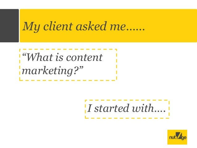 "Title of the Vide o  My client asked me…… ""What is content marketing?"" I started with…."