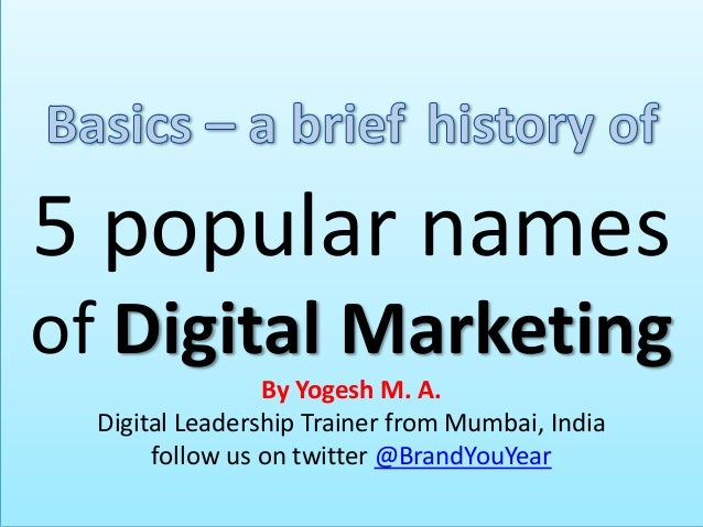 5 popular names of Digital Marketing By Yogesh M. A. Digital Leadership Trainer from Mumbai, India follow us on twitter @B...