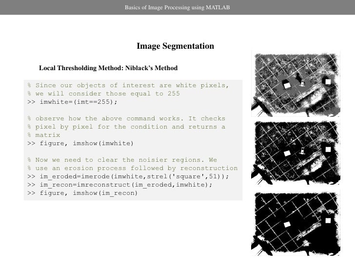 image processing using matlab Digital image processing using matlab 56 color images • a color model is a method for specifying colors in some •, •: • • •.