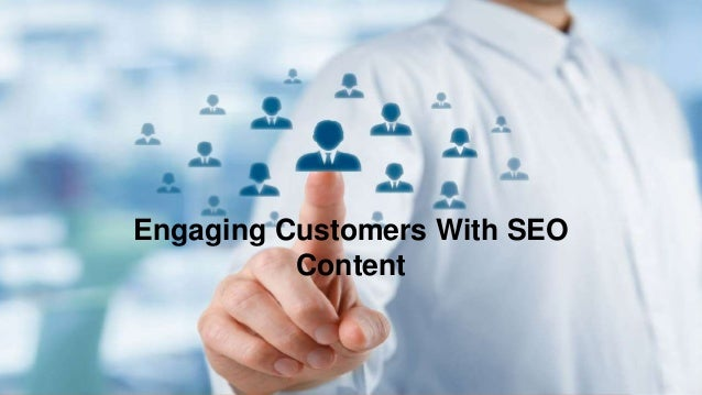 Engaging Customers With SEO Content