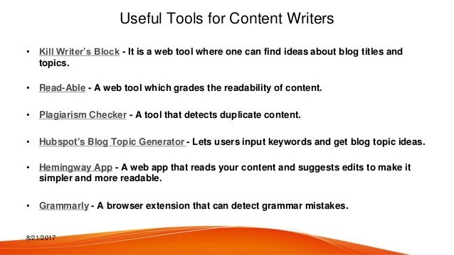 8/21/2017 Useful Tools for Content Writers • Kill Writer's Block - It is a web tool where one can find ideas about blog ti...