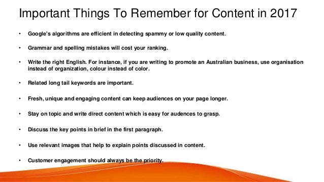 Important Things To Remember for Content in 2017 • Google's algorithms are efficient in detecting spammy or low quality co...