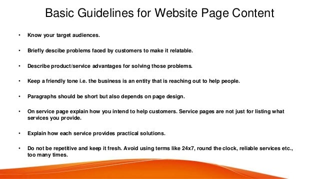 Basic Guidelines for Website Page Content • Know your target audiences. • Briefly descibe problems faced by customers to m...