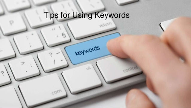 8/21/2017 Tips for Using Keywords