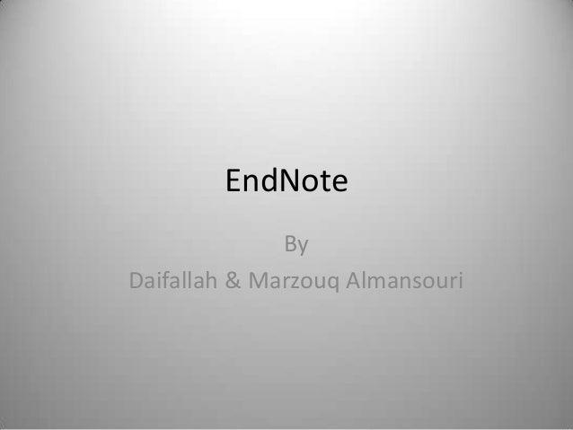 EndNoteByDaifallah & Marzouq Almansouri