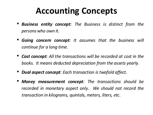 the concept of accounting Key concepts accounting period accrual constant purchasing power accounting has variously been defined as the keeping or preparation of the financial records.