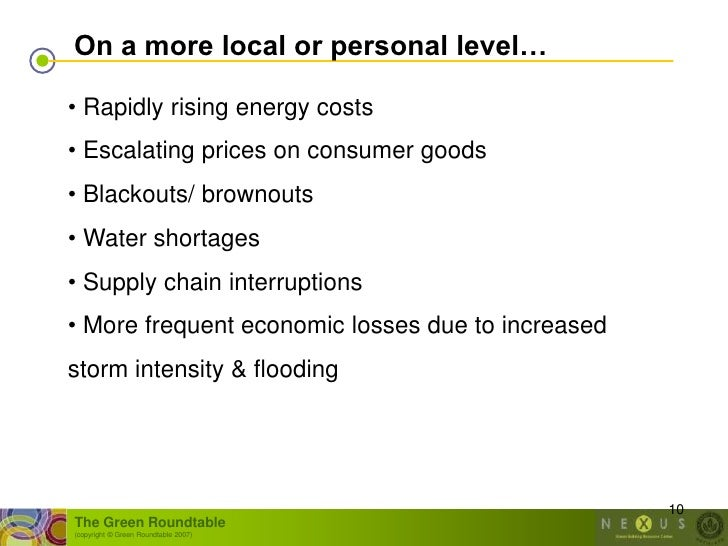 On a more local or personal level…  • Rapidly rising energy costs • Escalating prices on consumer goods • Blackouts/ brown...