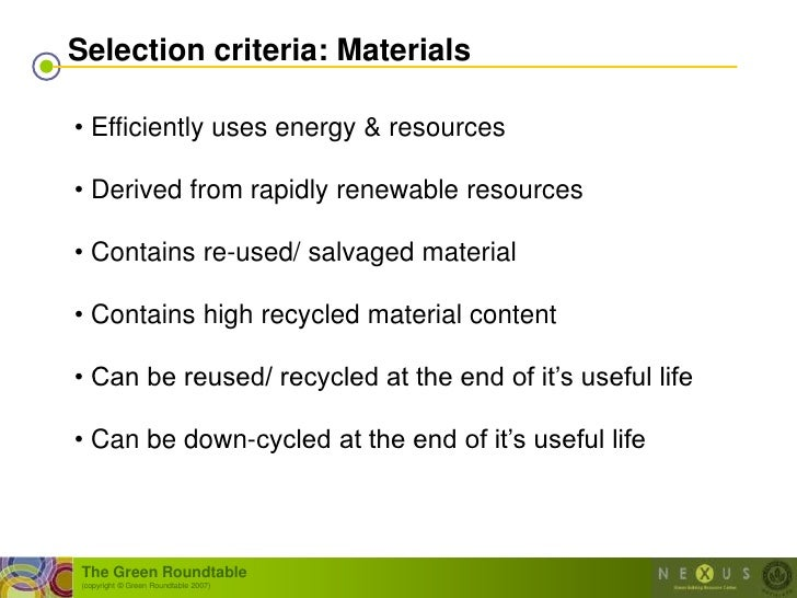 Selection criteria: Materials  • Efficiently uses energy & resources  • Derived from rapidly renewable resources  • Contai...
