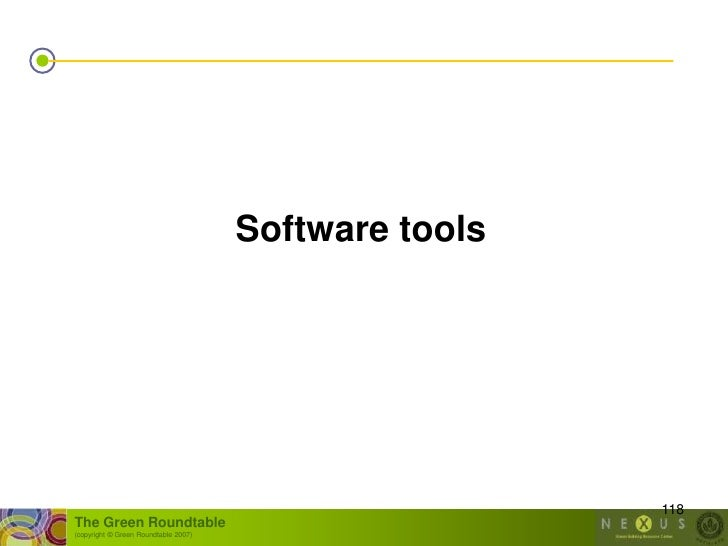 Software tools                                                            118 The Green Roundtable (copyright © Green Roun...