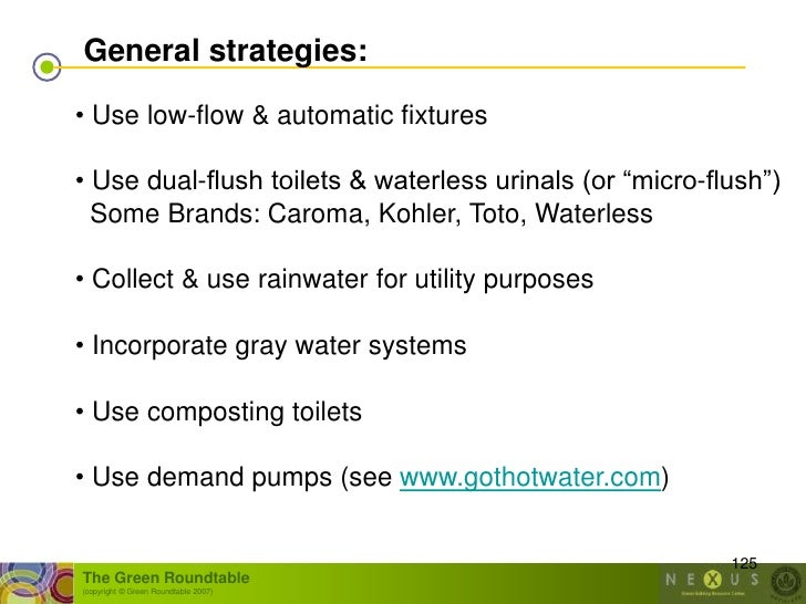"""General strategies:  • Use low-flow & automatic fixtures  • Use dual-flush toilets & waterless urinals (or """"micro-flush"""") ..."""
