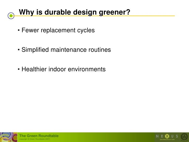 Why is durable design greener?  • Fewer replacement cycles   • Simplified maintenance routines   • Healthier indoor enviro...