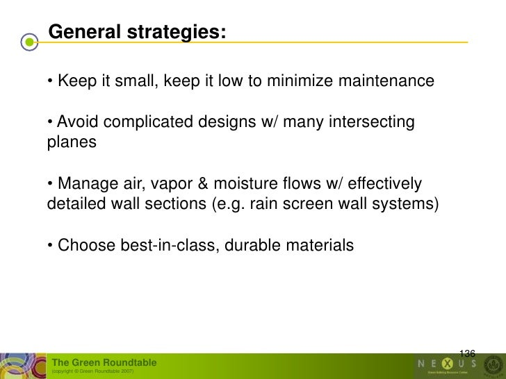 General strategies:  • Keep it small, keep it low to minimize maintenance  • Avoid complicated designs w/ many intersectin...