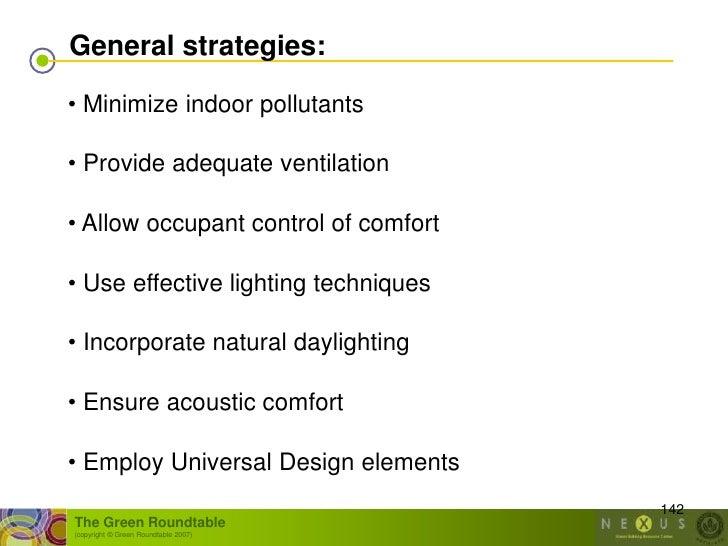General strategies:  • Minimize indoor pollutants  • Provide adequate ventilation  • Allow occupant control of comfort  • ...