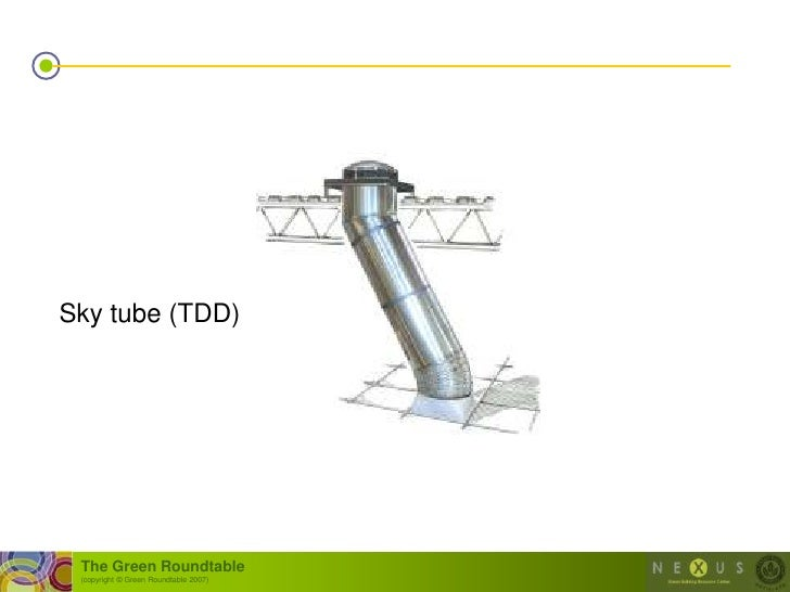 Sky tube (TDD)      The Green Roundtable  (copyright © Green Roundtable 2007)