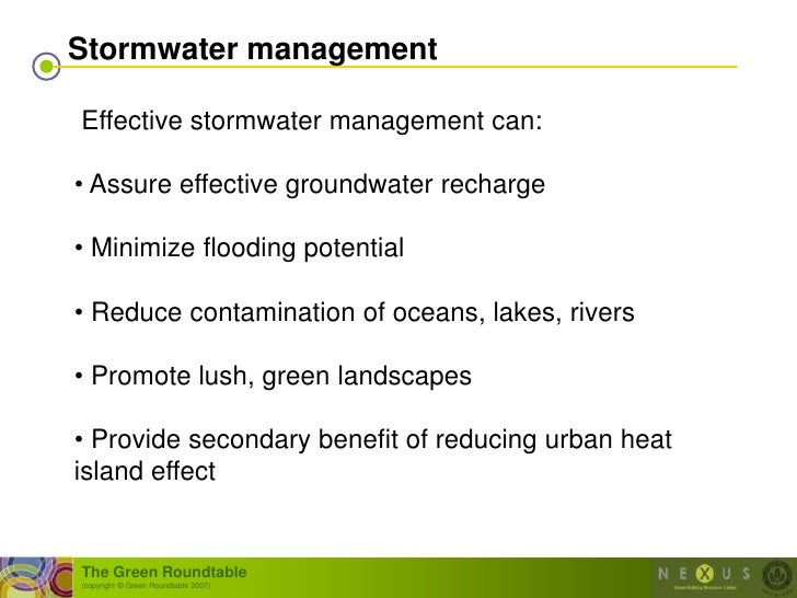 Stormwater management  Effective stormwater management can:  • Assure effective groundwater recharge  • Minimize flooding ...