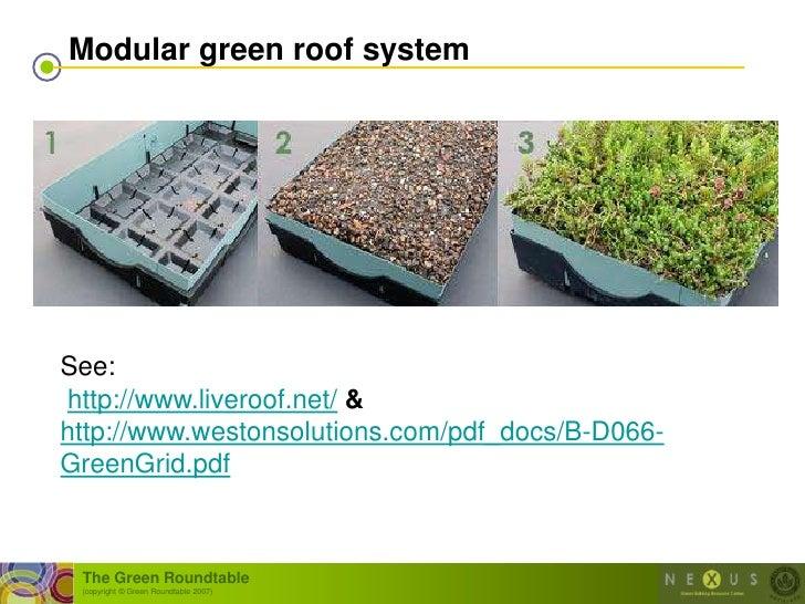 Modular green roof system     See: http://www.liveroof.net/ & http://www.westonsolutions.com/pdf_docs/B-D066- GreenGrid.pd...