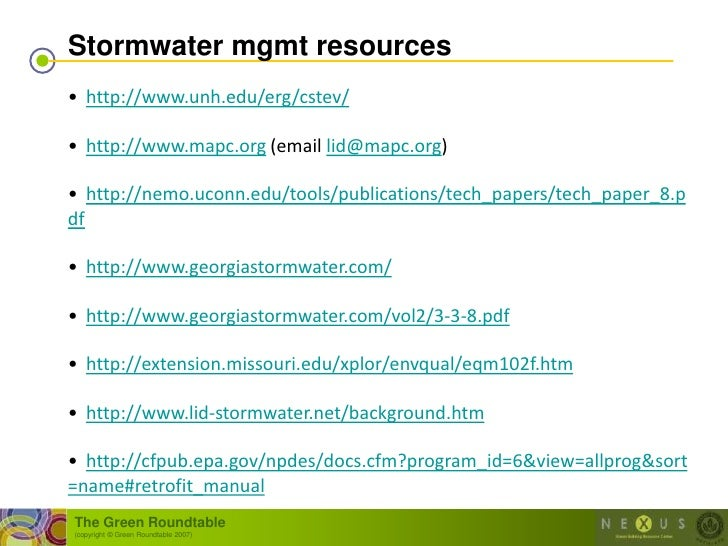 Stormwater mgmt resources • http://www.unh.edu/erg/cstev/  • http://www.mapc.org (email lid@mapc.org)  • http://nemo.uconn...