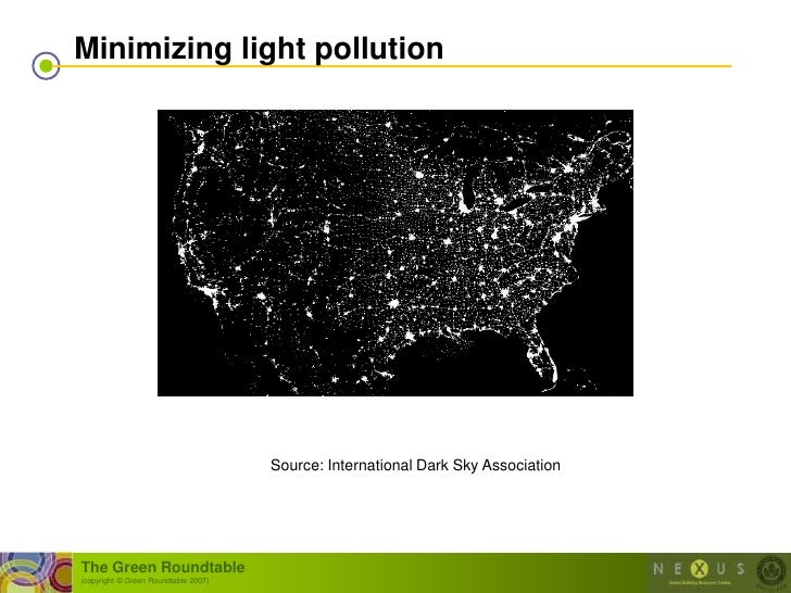 Minimizing light pollution                                           Source: International Dark Sky Association     The Gr...