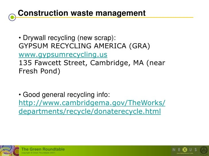 Construction waste management  • Drywall recycling (new scrap): GYPSUM RECYCLING AMERICA (GRA) www.gypsumrecycling.us 135 ...