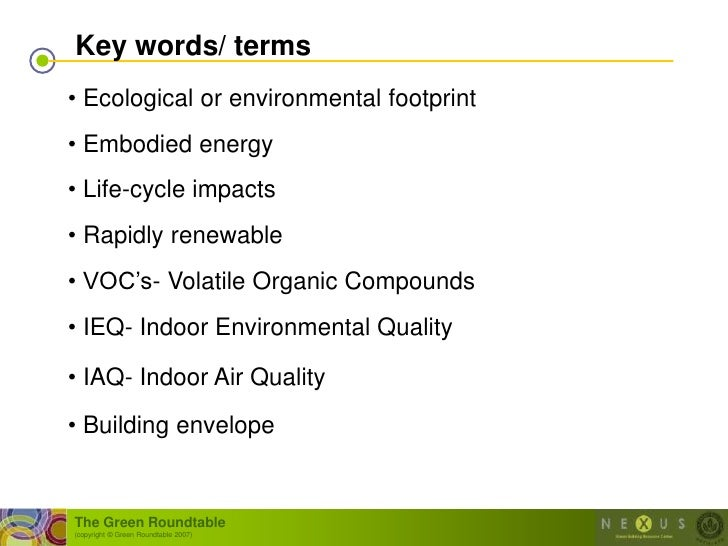 """Key words/ terms • Ecological or environmental footprint • Embodied energy • Life-cycle impacts • Rapidly renewable • VOC""""..."""