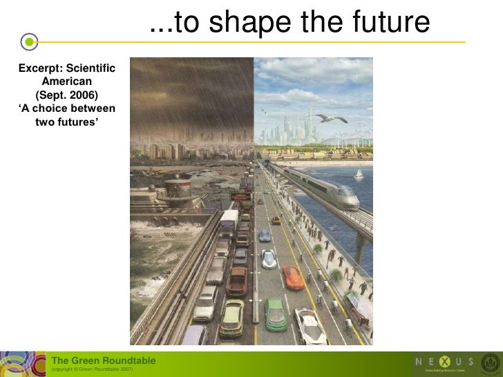 """...to shape the future Excerpt: Scientific      American     (Sept. 2006) """"A choice between     two futures""""           The..."""