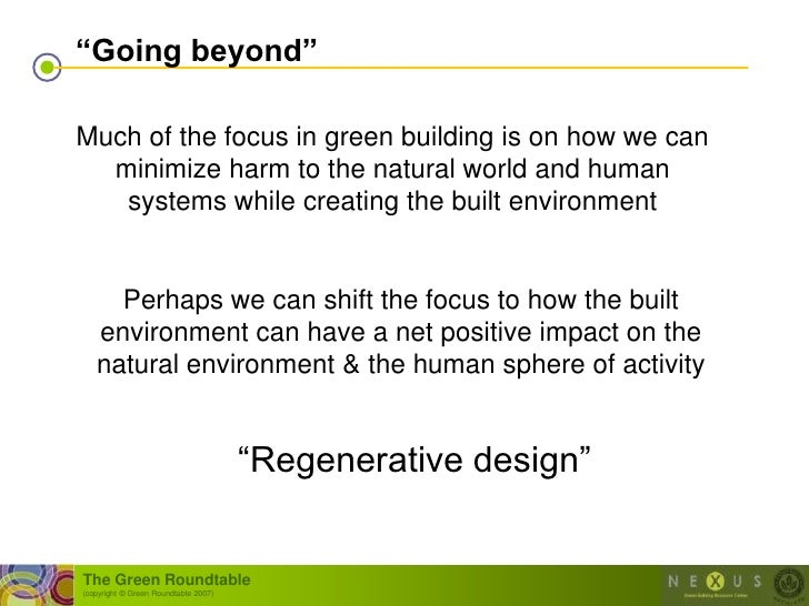 """""""Going beyond""""  Much of the focus in green building is on how we can   minimize harm to the natural world and human    sys..."""