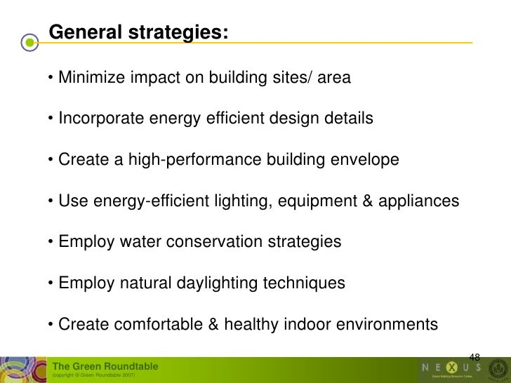 General strategies:  • Minimize impact on building sites/ area  • Incorporate energy efficient design details  • Create a ...