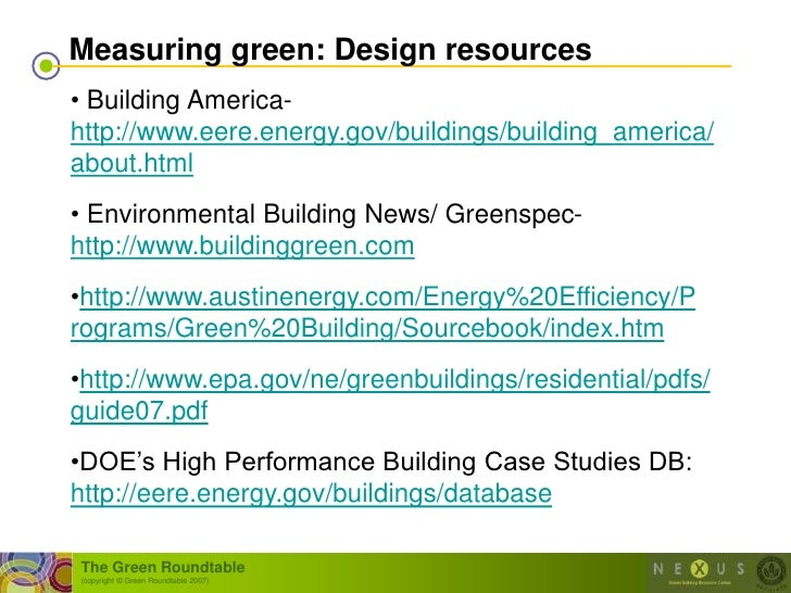Measuring green: Design resources • Building America- http://www.eere.energy.gov/buildings/building_america/ about.html • ...