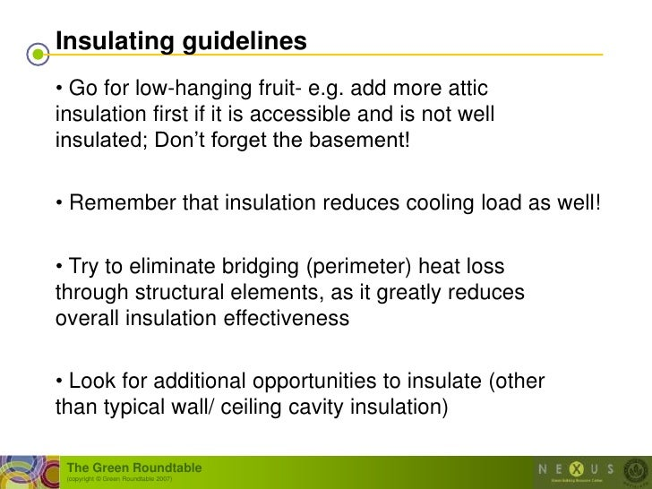 Insulating guidelines • Go for low-hanging fruit- e.g. add more attic insulation first if it is accessible and is not well...
