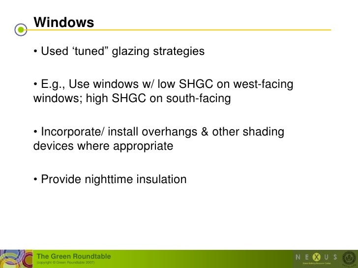 "Windows  • Used ""tuned"" glazing strategies  • E.g., Use windows w/ low SHGC on west-facing windows; high SHGC on south-fac..."