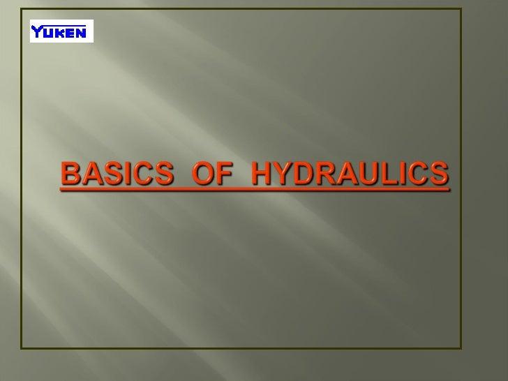 BASICS OF HYDRAULICS1)   DEFINITIONS     1.1) HYDRAULICS                     BASIC                                      DE...