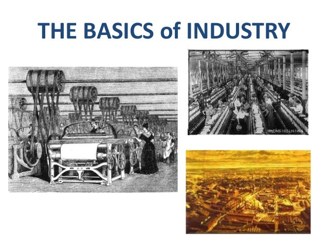 THE BASICS of INDUSTRY